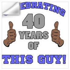 Celebrating 40th Birthday For Men Wall Decal
