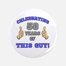 Celebrating 50th Birthday For Men Button