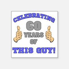 "Celebrating 60th Birthday F Square Sticker 3"" x 3"""
