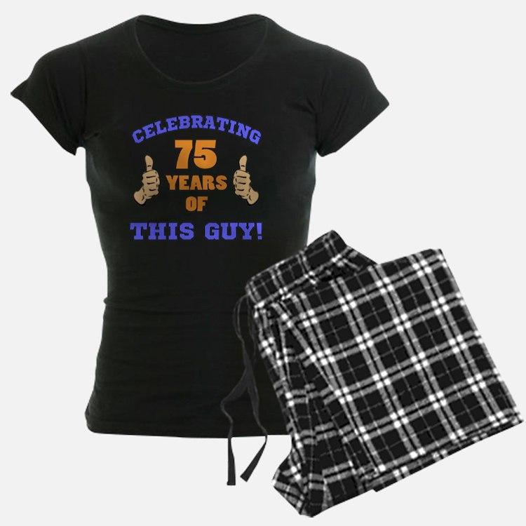 Celebrating 75th Birthday Fo Pajamas