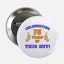 "Celebrating 75th Birthday For Men 2.25"" Button"