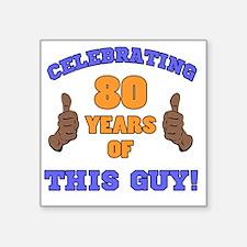 "Celebrating 80th Birthday F Square Sticker 3"" x 3"""