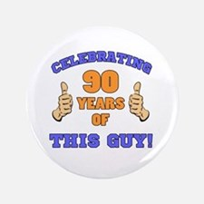 Celebrating 90th Birthday For Men Button