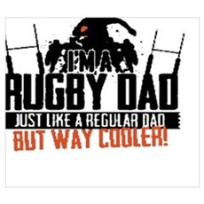 I'm A Rugby Dad, Just Like A Regular Dad But Way C Poster