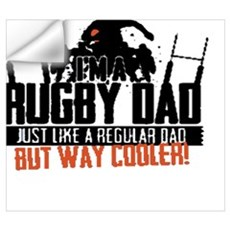 I'm A Rugby Dad, Just Like A Regular Dad But Way C Wall Decal