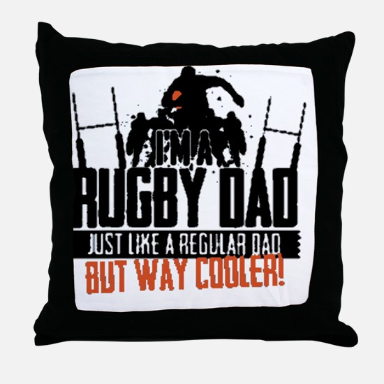 I'm A Rugby Dad, Just Like A Regular  Throw Pillow