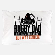 I'm A Rugby Dad, Just Like A Regular D Pillow Case