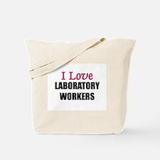 I Love LABORATORY WORKERS Tote Bag