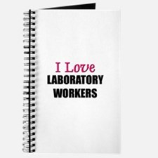 I Love LABORATORY WORKERS Journal