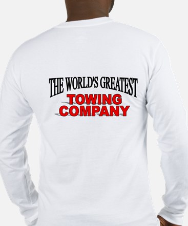"""""""The World's Greatest Towing Company"""" Long Sleeve"""