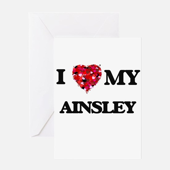 I love my Ainsley Greeting Cards