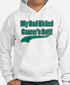 Dad Kicked Cancer's Butt! Hoodie