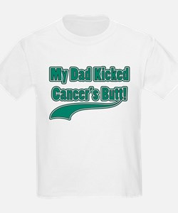 Dad Kicked Cancer's Butt! T-Shirt