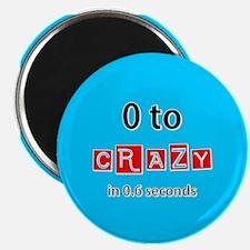 0 TO CRAZY Magnet