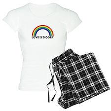 Love Is Bigger/Rainbow Pajamas