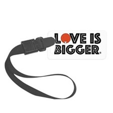 Love is Bigger/Orange Luggage Tag