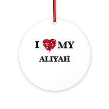 I love my Aliyah Ornament (Round)