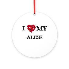 I love my Alize Ornament (Round)