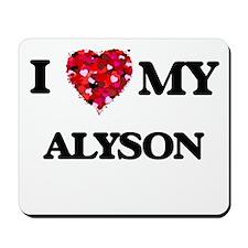 I love my Alyson Mousepad