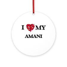 I love my Amani Ornament (Round)