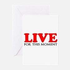 Live This Moment Greeting Cards