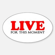 Live This Moment Decal