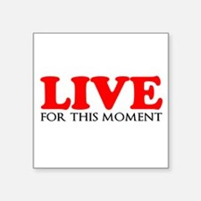 Live This Moment Sticker