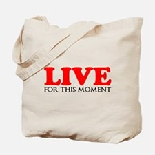 Live This Moment Tote Bag