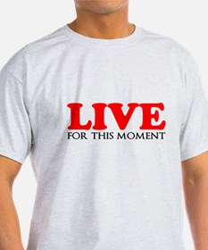 Live This Moment T-Shirt