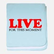 Live This Moment baby blanket