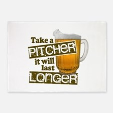 Beer Humor Take A Pitcher 5'x7'Area Rug