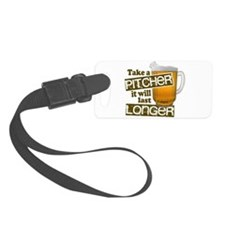 Beer Humor Take A Pitcher Luggage Tag
