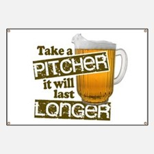 Beer Humor Take A Pitcher Banner