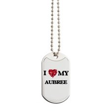 I love my Aubree Dog Tags