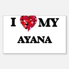 I love my Ayana Decal