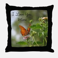 I Love You More Butterfly Throw Pillow