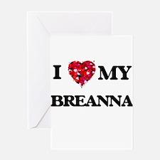I love my Breanna Greeting Cards