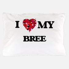 I love my Bree Pillow Case