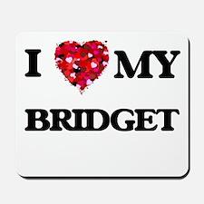I love my Bridget Mousepad