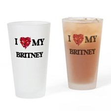 I love my Britney Drinking Glass