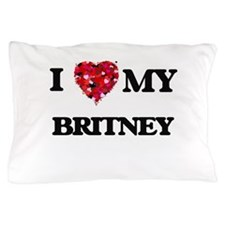 I love my Britney Pillow Case