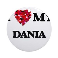 I love my Dania Ornament (Round)