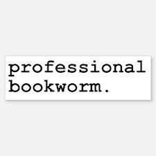 Professional Bookworm Bumper Bumper Bumper Sticker