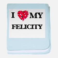 I love my Felicity baby blanket
