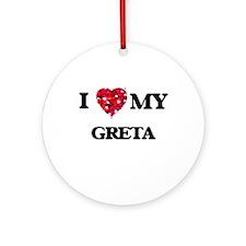 I love my Greta Ornament (Round)