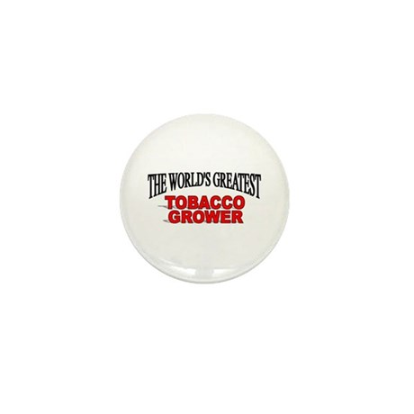 """""""The World's Greatest Tobacco Grower"""" Mini Button"""