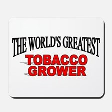 """""""The World's Greatest Tobacco Grower"""" Mousepad"""