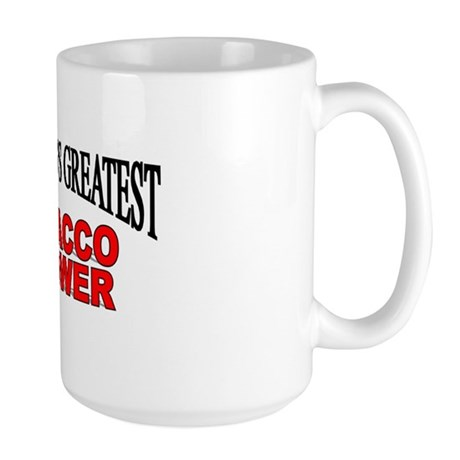 """The World's Greatest Tobacco Grower"" Large Mug"