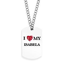 I love my Isabela Dog Tags