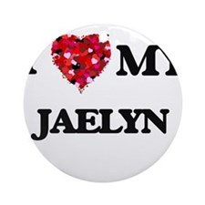 I love my Jaelyn Ornament (Round)